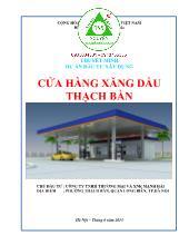Thuyết minh dự án đầu tư xây dựng cửa hàng xăng dầu Thạch Bàn